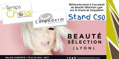 Beauté sélection Lyon, stand C50 (aux côtés de Corpoderm)